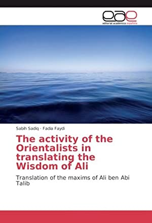 The activity of the Orientalists in translating: Sabih Sadiq