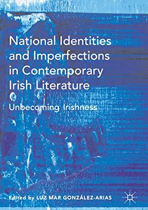 National Identities and Imperfections in Contemporary Irish: Luz Mar González-Arias