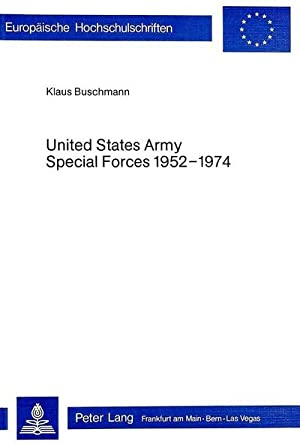 United States Army Special Forces 1952-1974 : Klaus Buschmann