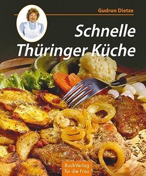 Schnelle Thüringer Küche : Noch mehr leichte: Gudrun Dietze
