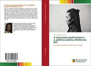 A educação profissional e a política pública: Tassia Mendes e