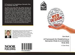 A Framework for Establishing a Semantic Web in a University Web Site : A Case Study: Gais Alhadi