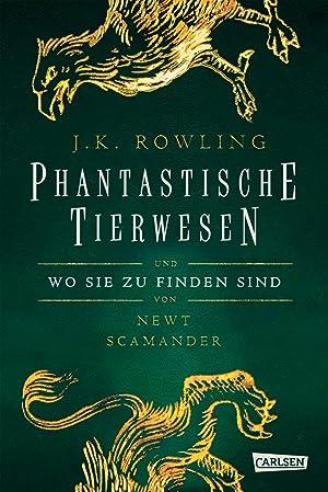 Phantastische Tierwesen und wo sie zu finden: Joanne K. Rowling
