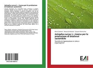 Jatropha curcas L.: risorsa per la produzione: Marco Zarattini