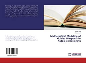 Mathematical Modeling of Guided Weapons for Autopilot Designing: Puneet Joshi