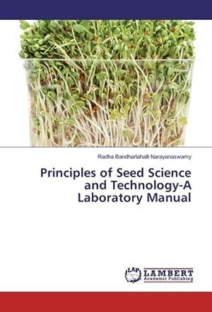 Principles of Seed Science and Technology-A Laboratory: Radha Bandharlahalli Narayanaswamy