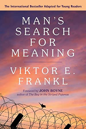 Man's Search for Meaning: A Young Adult: Viktor E. Frankl