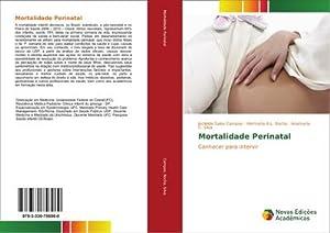 Mortalidade Perinatal : Conhecer para intervir: Jocileide Sales Campos