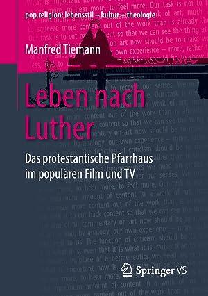 Leben nach Luther : Das protestantische Pfarrhaus im populären Film und TV: Manfred Tiemann