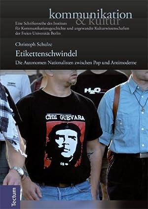 Etikettenschwindel : Die Autonomen Nationalisten zwischen Pop und Antimoderne: Christoph Schulze