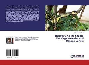 Theurgy and the Snake: The Yoga Kalandar: Keith Edward Cantú