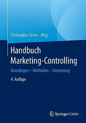 Handbuch Marketing-Controlling : Grundlagen - Methoden -: Christopher Zerres