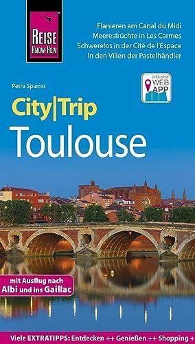 Reise Know-How CityTrip Toulouse : Reiseführer mit: Petra Sparrer