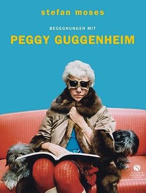 Begegnungen mit Peggy Guggenheim: Stefan Moses