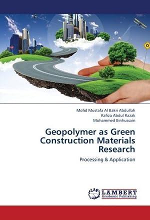 Geopolymer as Green Construction Materials Research : Mohd Mustafa Al