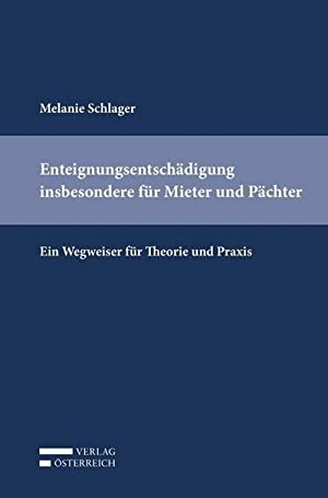 Enteignungsentschädigung insbesondere für Mieter und Pächter : Ein Wegweiser für Theorie und Praxis...