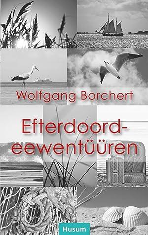 Efterdoordeewentüüren : ütj at tjiisk auersaat faan: Wolfgang Borchert