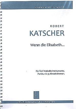 Wenn die Elisabeth nicht so schöne Beine: Robert Katscher