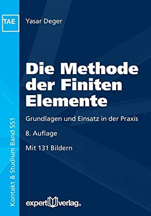 Die Methode der Finiten Elemente : Grundlagen: Yasar Deger