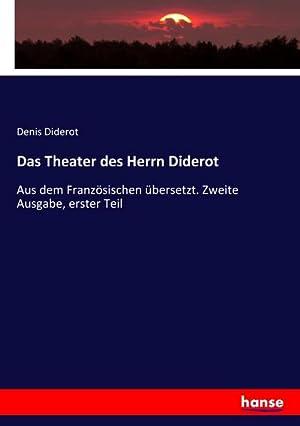 Das Theater des Herrn Diderot : Aus: Denis Diderot