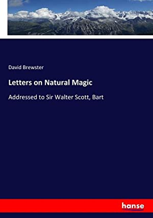 Letters on Natural Magic : Addressed to: David Brewster
