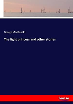 The light princess and other stories: George Macdonald