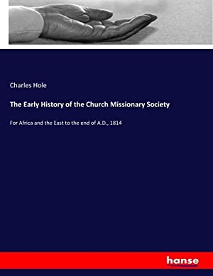 The Early History of the Church Missionary Society : For Africa and the East to the end of A.D., ...
