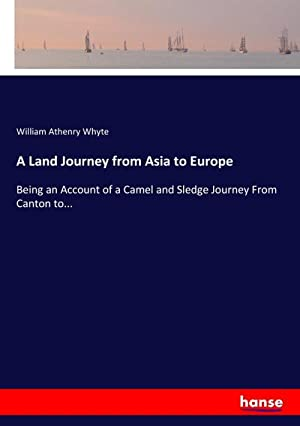 A Land Journey from Asia to Europe: William Athenry Whyte