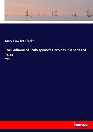 The Girlhood of Shakespeare's Heroines in a: Mary Cowden Clarke