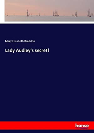 Lady Audley's secret!: Mary Elizabeth Braddon