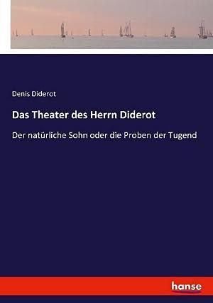 Das Theater des Herrn Diderot : Der: Denis Diderot