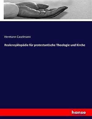 Realencyklopädie für protestantische Theologie und Kirche: Hermann Caselmann