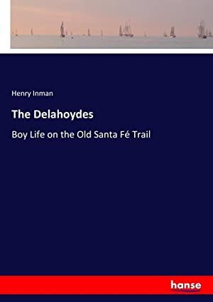 The Delahoydes : Boy Life on the: Henry Inman