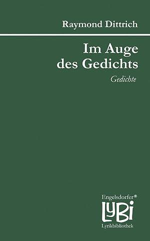 Im Auge des Gedichts : Gedichte: Raymond Dittrich
