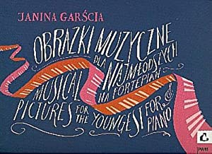 Musical Pictures for the Youngest op.21 : Janina Garscia