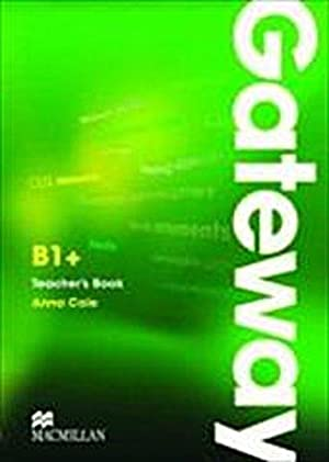 Gateway B1+ Teacher's Book with Test CD: Anna Cole