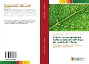 Pinhão manso (Jatropha curcas) irrigado com água: Maria Betânia Rodrigues