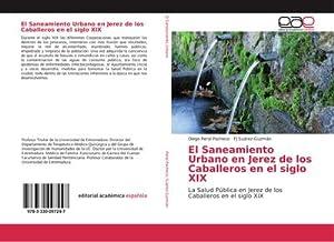 El Saneamiento Urbano en Jerez de los: Diego Peral Pacheco