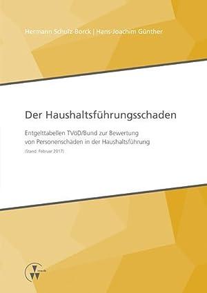 Der Haushaltsführungsschaden : Entgelttabellen TVöD/Bund zur Bewertung: Hermann Schulz-Borck