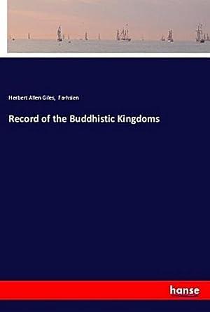 Record of the Buddhistic Kingdoms: Herbert Allen Giles