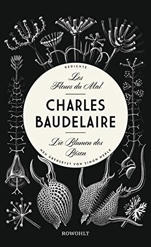 Les Fleurs du Mal - Die Blumen: Charles Baudelaire