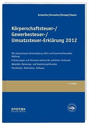 Körperschaftsteuer-/Gewerbesteuer-/Umsatzsteuer-Erklärung 2012 : Mit Umsatzsteuer-Voranmeldung und ...