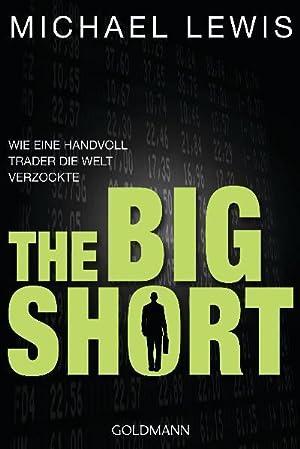 The Big Short: Wie eine Handvoll Trader: Michael Lewis