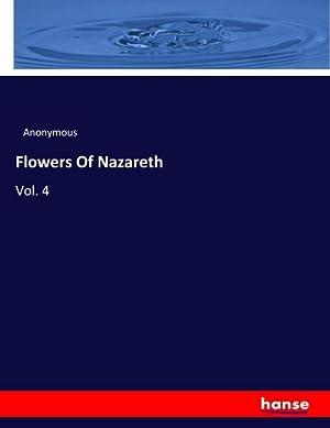 Flowers Of Nazareth : Vol. 4: Anonymous