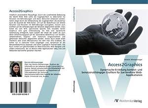 Access2Graphics : Dynamische Erstellung kontext- und benutzerabhängiger: Kerstin Altmanninger
