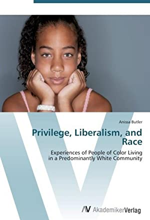Privilege, Liberalism, and Race : Experiences of: Anissa Butler