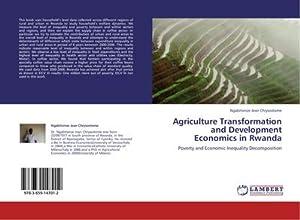 Agriculture Transformation and Development Economics in Rwanda: Ngabitsinze Jean Chrysostome