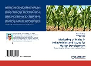 Marketing of Maize in India:Policies and Issues: Narendra Singh