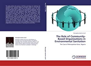 The Role of Community-Based Organizations in Environmental: Mustapha Hashim Kurfi