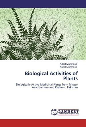 Biological Activities of Plants : Biologically Active: Adeel Mahmood